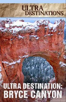 Ultra Destinations: Bryce Canyon смотреть